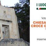LUOGHI DEL CUORE FAI: 3° posto in Abruzzo per la chiesa della Croce